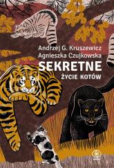 Sekretne życie kotów - Kruszewicz Andrzej G., Czujkowska Agnieszka | mała okładka