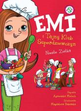 Emi i Tajny Klub Superdziewczyn Tom 12 Niezłe Ziółka - Agnieszka Mielech | mała okładka