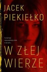 W złej wierze - Jacek Piekiełko   mała okładka