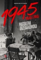 1945 Wojna i pokój - Magdalena Grzebałkowska | mała okładka