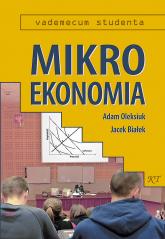 Mikroekonomia Vademecum studenta - Oleksiuk Adam, Białek Jacek | mała okładka