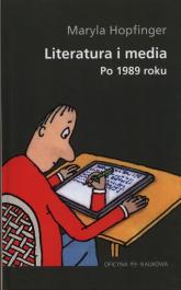 Literatura i media po 1989 roku - Maryla Hopfinger | mała okładka
