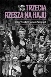 Trzecia Rzesza na haju Narkotyki w hitlerowskich Niemczech - Norman Ohler   mała okładka