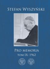 Pro memoria Tom 9 1962 - Stefan Wyszyński | mała okładka