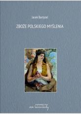 Zboże polskiego myślenia - Jacek Bartyzel | mała okładka