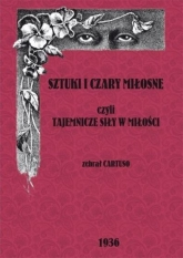 Sztuki i czary miłosne czyli tajemnicze czary w miłości  - Cartuso | mała okładka