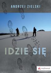 Idzie się - Andrzej Zielski | mała okładka
