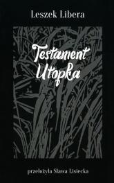 Testament Utopka - Leszek Libera | mała okładka