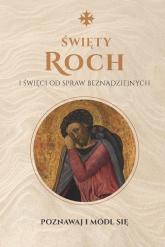 Święty Roch i święci od spraw beznadziejnych Poznawaj i módl się Modlitewnik -  | mała okładka