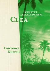 Kwartet aleksandryjski Clea - Lawrence Durrell   mała okładka