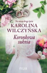 Koronkowa suknia - Karolina Wilczyńska | mała okładka