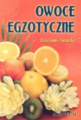 Owoce egzotyczne - Eliza Lamer-Zarawska | mała okładka
