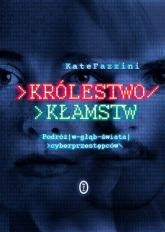 Królestwo kłamstw Podróż w głąb świata cyberprzestępców - Kate Fazzini | mała okładka