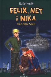 Felix Net i Nika oraz Pałac Snów - Rafał Kosik   mała okładka