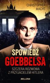 Spowiedź Goebbelsa Szczera rozmowa z przyjacielem Hitlera - Christopher Macht | mała okładka