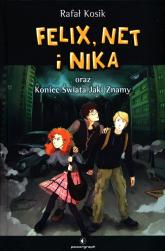 Felix Net i Nika oraz Koniec Świata Jaki Znamy - Rafał Kosik   mała okładka