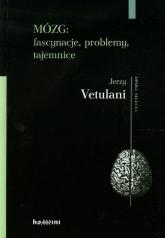 Mózg fascynacje problemy tajemnice - Jerzy Vetulani   mała okładka