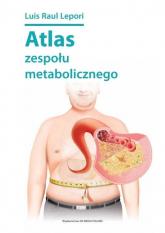 Atlas zespołu metabolicznego - Lepori Luis Raul | mała okładka