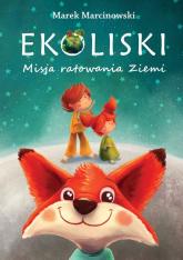 Ekoliski Misja ratowania ziemi - Marek Marcinowski | mała okładka