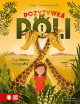 Pozytywka Poli Zagubiona fotografia - Aniela Cholewińska-Szkolik | mała okładka