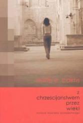 Z chrześcijaństwem przez wieki - Cairns Earle E.   mała okładka