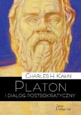 Platon i dialog postsokratyczny Powrót do filozofii przyrody - Kahn Charles H.   mała okładka