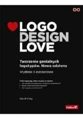 Logo Design Love Tworzenie genialnych logotypów. Nowa odsłona - David Airey   mała okładka
