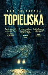 Topieliska - Ewa Przydryga | mała okładka