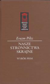 Nasze stronnictwa skrajne - Erazm Piltz | mała okładka