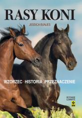 Rasy koni Wzorzec, historia, przeznaczenie - Jessica Bunjes | mała okładka