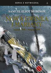 Nowa Gwinea i Mariany. marzec 1944 - sierpień 1944 - Morison Samuel Eliot | mała okładka