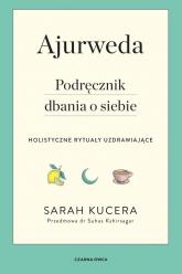 Ajurweda Podręcznik dbania o siebie - Sarah Kucera   mała okładka