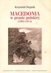 Macedonia w prasie polskiej (1903-1914) - Krzysztof Stępnik   mała okładka