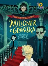Tajemnica starego pałacu Tom 2 Milioner z Gdańska - Katarzyna Majgier | mała okładka