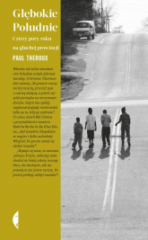 Głębokie Południe Cztery pory roku na głuchej prowincji - Paul Theroux | mała okładka