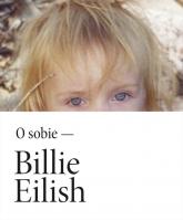 Billie Eilish. O sobie  - Billie Eilish | mała okładka