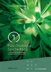 Psychologia Sprzedaży droga do sprawczości, niezależności i pieniędzy - Mateusz Grzesiak   mała okładka