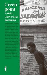 Greenpoint Kroniki Małej Polski - Ewa Winnicka   mała okładka