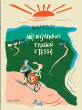 Mój wyjątkowy tydzień z Tessą - Anna Woltz | mała okładka
