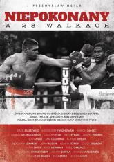 Niepokonany w 28 walkach - Przemysław Osiak | mała okładka