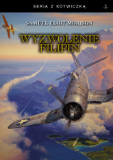 Wyzwolenie Filipin. Luzon, Mindanao i Wyspy Visayan 1944 -1945 - Morison Samuel Eliot | mała okładka