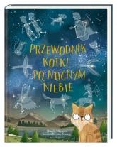 Przewodnik kotki po nocnym niebie  - Stuart Atkinson | mała okładka