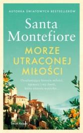 Morze utraconej miłości  - Santa Montefiore | mała okładka