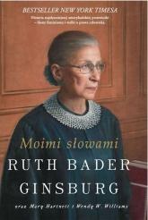 Moimi słowami  - Mary Hartnett, Ruth Ginsburg Bader, Wendy W Williams | mała okładka