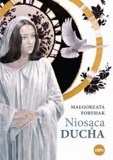 Niosąca Ducha - Małgorzata Forysiak | mała okładka