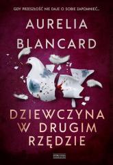 Dziewczyna w drugim rzędzie - Aurelia Blancard | mała okładka