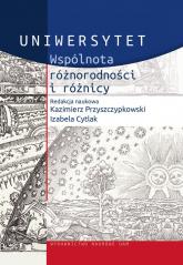 Uniwersytet Wspólnota różnorodności i różnicy - Przyszczypkowski Kazimierz, Cytlak Izabela | mała okładka