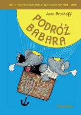 Podróż Babara - de Brunhoff Jean | mała okładka