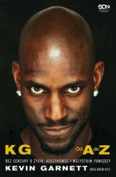 Kevin Garnett Od A do Z Bez cenzury o życiu, koszykówce i wszystkim pomiędzy - Garnett Kevin, Ritz David | mała okładka