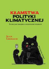 Kłamstwa polityki klimatycznej - Jean Grimaud | mała okładka